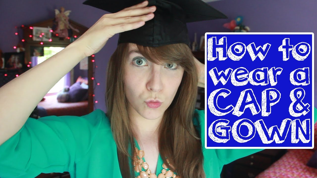 how to wear a graduation cap and gown