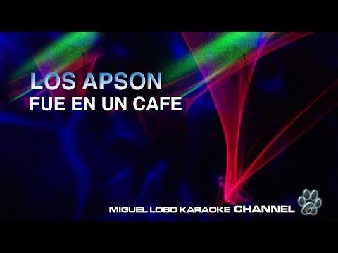 LOS APSON - FUE EN UN CAFE - [Karaoke] Miguel Lobo