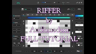RIFFER by Audiomodern - The EPIC Guide Tutorial for the iPad Version