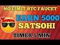 EARN 5000 SATOSHI PER DAY  NO LIMIT BITCOIN FAUCET  EARN FREE BITCOIN