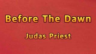 Before The Dawn - Judas Priest(Lyrics)