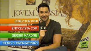 CINEVITOR - Programa 150: ENTREVISTA COM SERGIO MARONE | O JOVEM MESSIAS