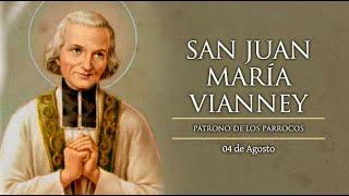 AGOSTO 04   SAN JUAN MARIA VIANNEY /EL SANTO DEL DIA