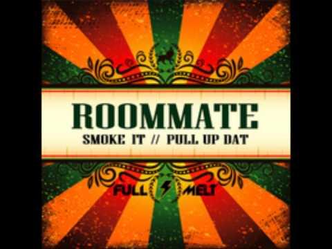 Roommate - Smoke It