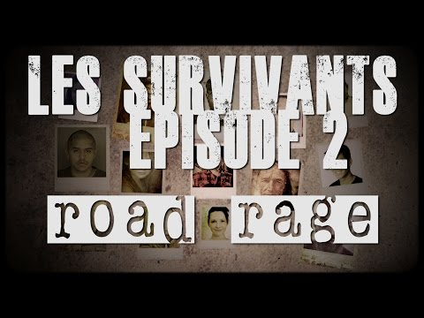 Les Survivants - Episode 2 - Road Rage