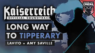 Long Way To Tipperary - Kaiserreich OST - Lavito & Amy Saville