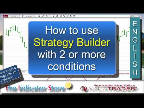 How to use the NinjaTrader 8 Strategy Builder with 2 or more conditions