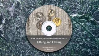 What the Early Christians Believed About Tithing and Fasting