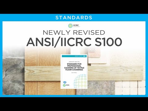 The Newly Revised ANSI/IICRC S100 – What You Need to Know