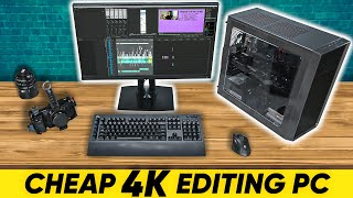 4K Video Editing PC on a BUDGET