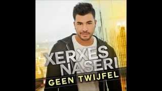 Xerxes Naseri - Geen twijfel