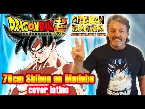 Adrian Barba - 70cm Shihou no Madobe (Version Full) Dragon Ball Super ED 10 cover latino