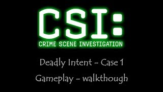 CSI - Deadly intent - Case 1 - Gameplay - Walkthrough - NO COMMENTARY