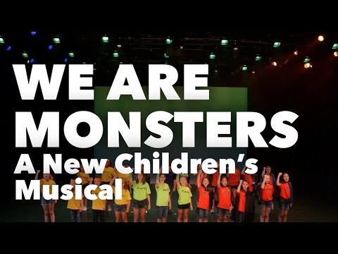 WE ARE MONSTERS - A New Children's Musical (Full-Length Video)