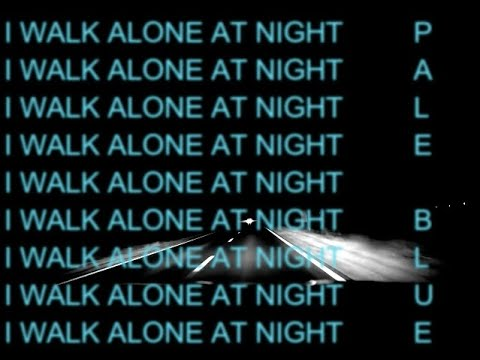 Pale Blue - I Walk Alone At Night (Official Lyric Video)