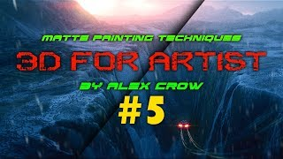 Matte Painting Techniques #5 3D FOR ARTIST by Alex Crow YouTube Videos