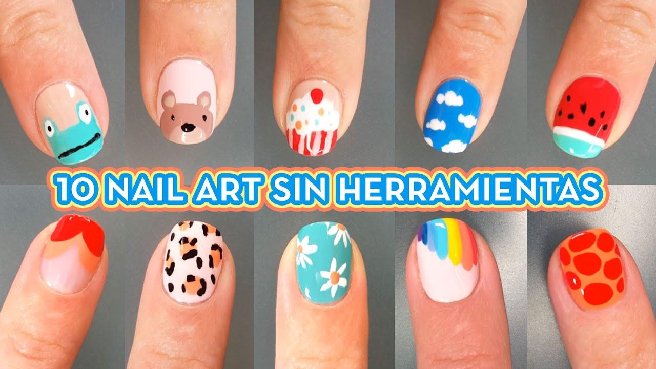 10 DISEÑOS DE UÑAS SIN HERRAMIENTAS - IDEAS DE NAIL ART FÁCIL - YouTube