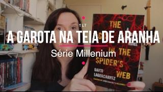 A garota na Teia de Aranha - Série Millenium #4 (David Lagercrantz) | Sexta-Série