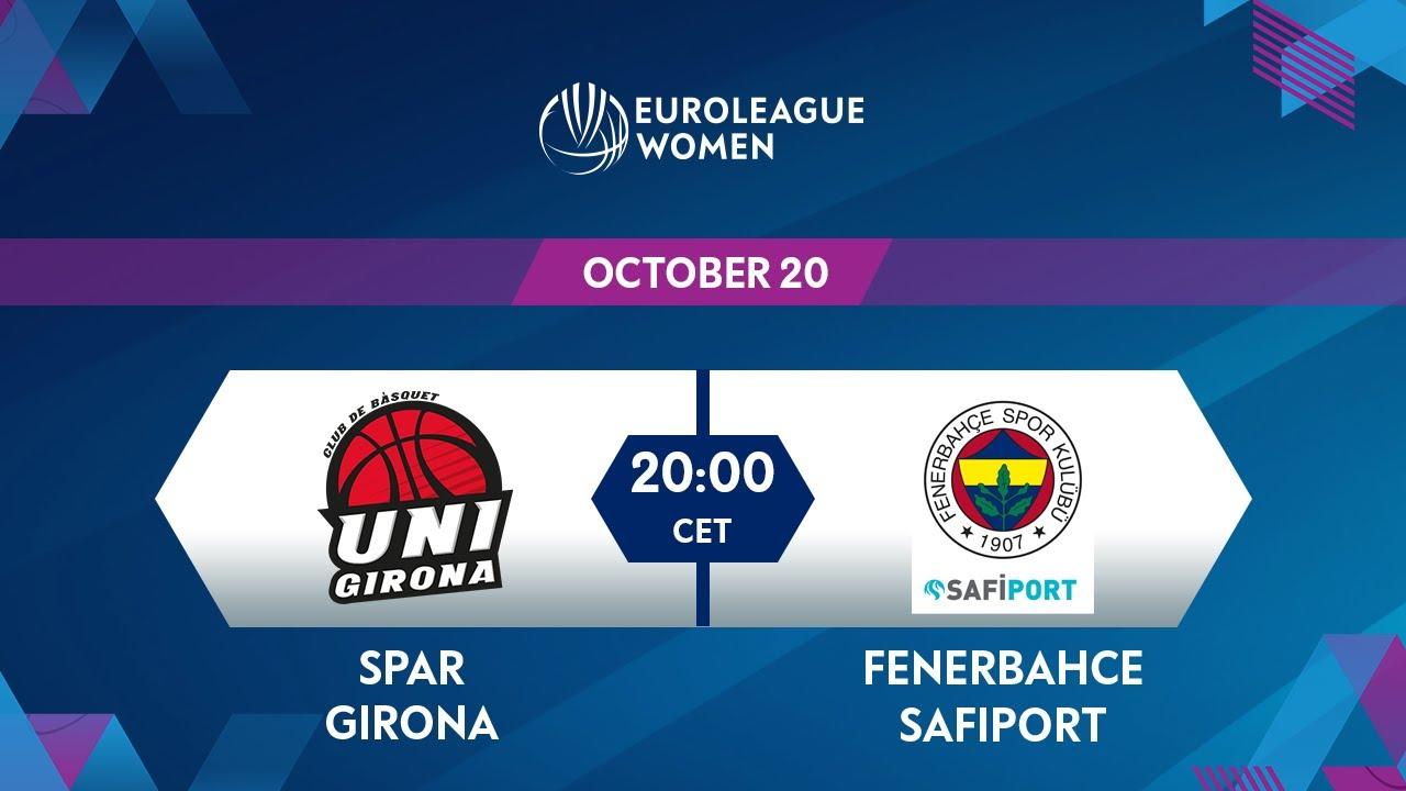 LIVE - Spar Girona v Fenerbahce Safiport | EuroLeague Women 2021-22