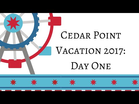 Cedar Point Vacation 2017: Day One