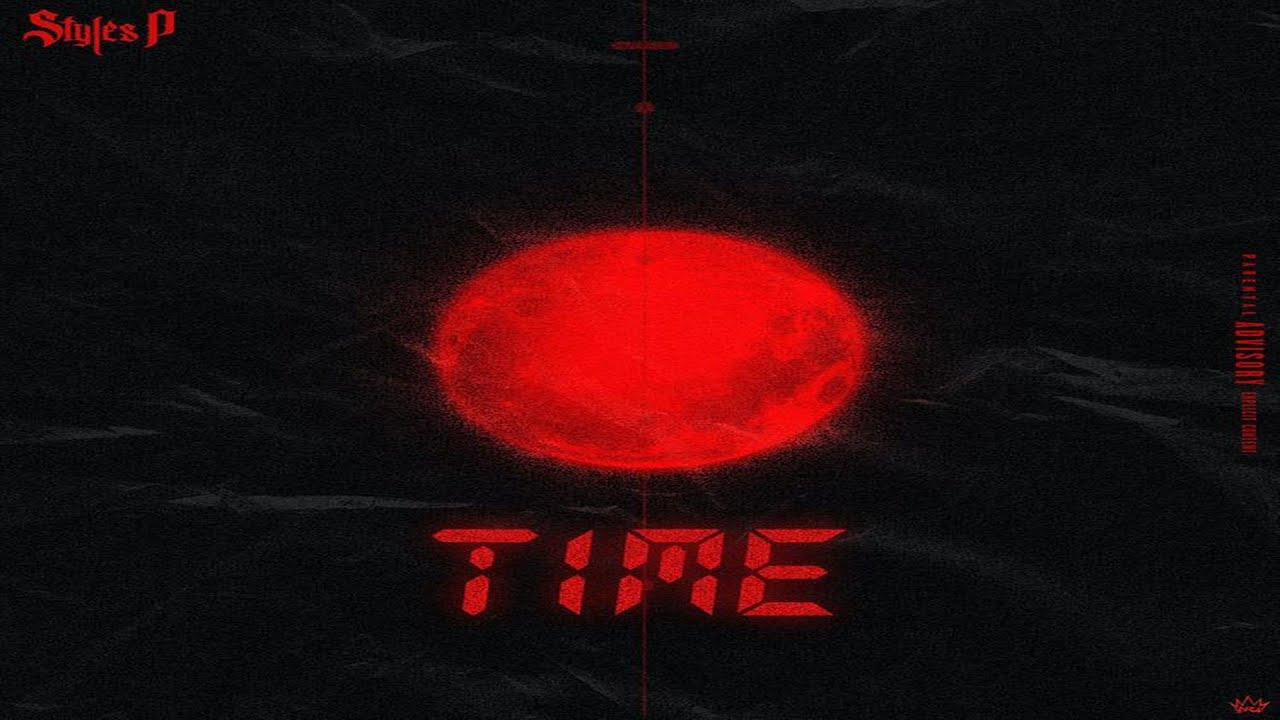 Styles P - Time (Prod. By Vinny Idol) (2020 New Official Audio)