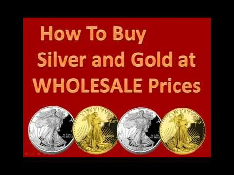 How To Buy Gold and Silver At WHOLESALE