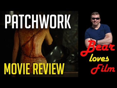 Patchwork (2008) Horror Comedy Movie Review (Spoilers)