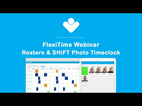 FlexiTime Webinar | Rosters & SHiFT Photo Timeclock