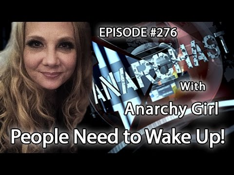 Anarchast Ep.276 Anarchy Girl: People Need To Wake Up!