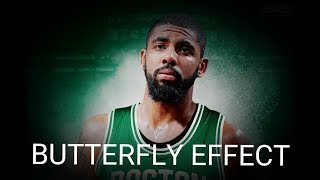 Kyrie Irving Mix Butterfly Effect (Emotional) 2017