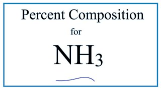 How to Find the Percent Composition by Mass for NH3  (Ammonia)