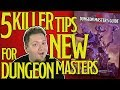 5 Tips for New Dungeon Masters and Game Masters
