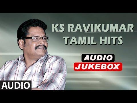 Tamil Hit Songs   K S Ravi Kumar Tamil Hits Jukebox   Tamil hits