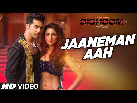 JAANEMAN AAH Video Song  | DISHOOM | Varun Dhawan | Parineeti Chopra | T-Series