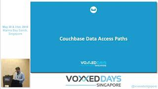 Introduction to Couchbase Data Platform - Voxxed Days Singapore 2019
