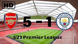 Arsenal 5-1 Manchester City | U23 Premier League