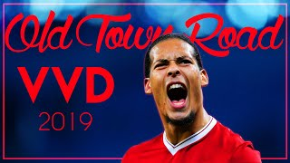 Virgil Van Dijk Old Town Road Ft Lil Nas X Bill Ray Cyrus Goals Defensive Skills 2019