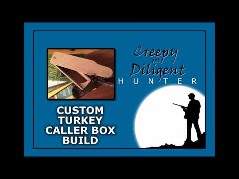 Creepy Yet Diligent Turkey Call Box Build