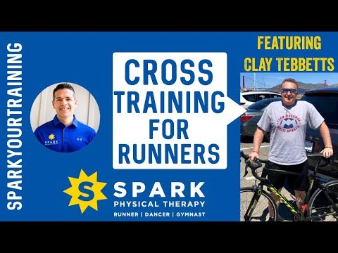 Cross Training For Runners [Strength Training] Hamden CT: SPARK Physical Therapy (2019)