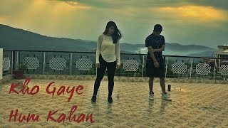 Kho gaye hum kahan Dance | Gaurav N Chandni