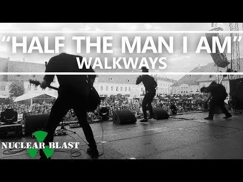 WALKWAYS -  Half The Man I Am (OFFICIAL MUSIC VIDEO)