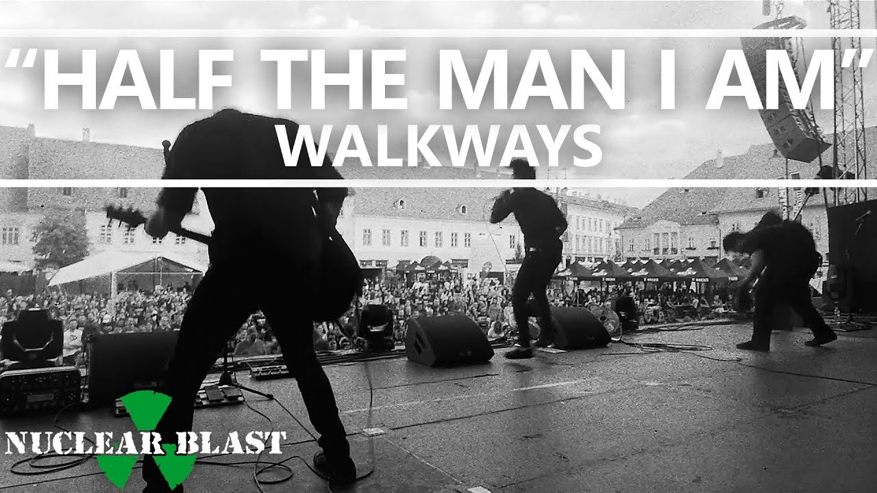 WALKWAYS -  Half The Man I Am (OFFICIAL MUSIC VIDEO)