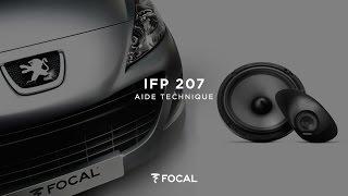 Installer le Kit Focal Intégration IFP 207 dédié à la Peugeot 207