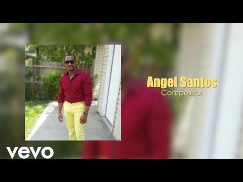 Angel Santos La Mujer Que  Soñé 2018