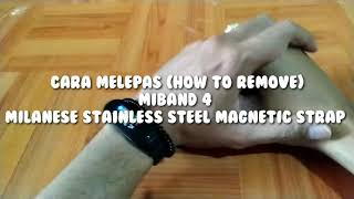 Cara Melepas (How To Remove) Miband 4 Milanese Stainless Steel Magnetic Strap