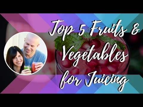 5 Top Fruits and Veggies for Juicing