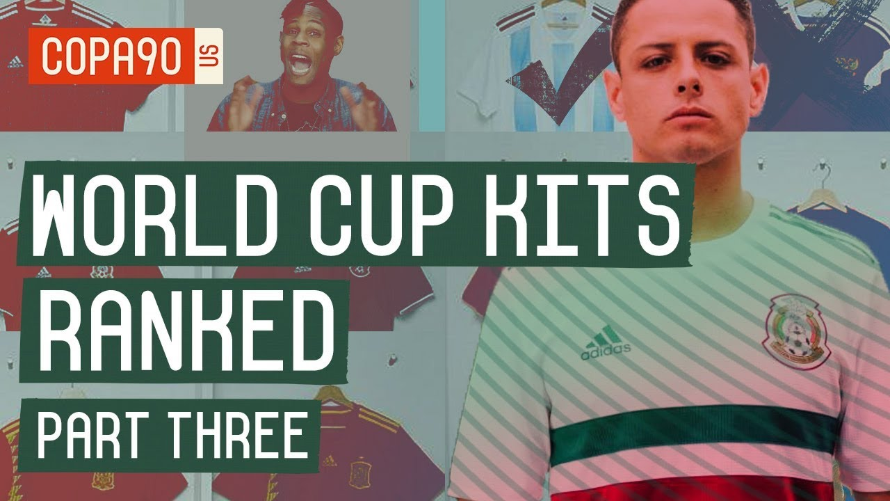 1da3ae04d World Cup Kits Ranked  What Is The Best Kit at World Cup 2018 ...