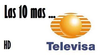 Las 10 telenovelas mas vistas de TELEVISA