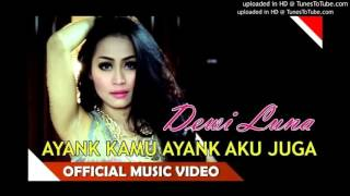 Dewi Luna - Ayang Kamu Ayang Aku Juga [Official Music Video Terbaru 2015]