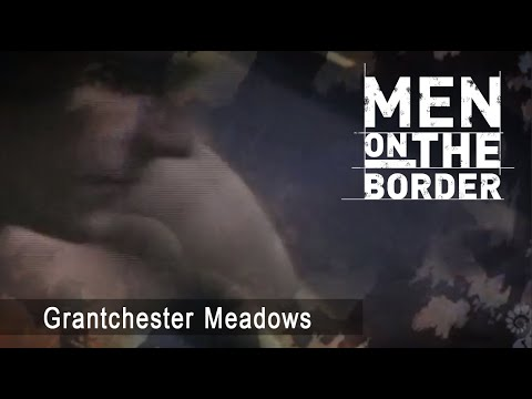 Men On The Border - Grantchester Meadows